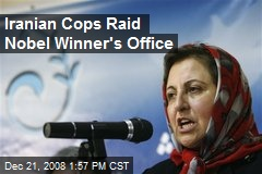Iranian Cops Raid Nobel Winner's Office