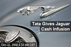 Tata Gives Jaguar Cash Infusion