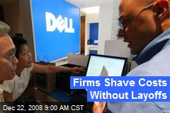 Firms Shave Costs Without Layoffs