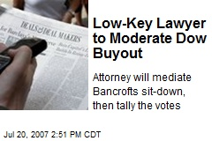 Low-Key Lawyer to Moderate Dow Buyout
