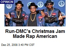 Run-DMC's Christmas Jam Made Rap American