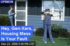 Hey, Gen-Xers, Housing Mess Is Your Fault