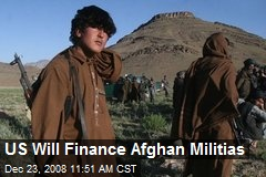 US Will Finance Afghan Militias