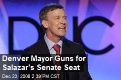 Denver Mayor Guns for Salazar's Senate Seat