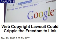Web Copyright Lawsuit Could Cripple the Freedom to Link