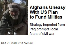 Afghans Uneasy With US Plan to Fund Militias
