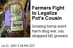 Farmers Fight to Legalize Pot's Cousin