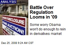Battle Over Regulation Looms in '09