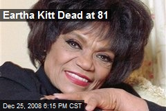 Eartha Kitt Dead at 81