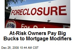 At-Risk Owners Pay Big Bucks to Mortgage Modifiers