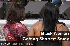 Black Women Getting Shorter: Study