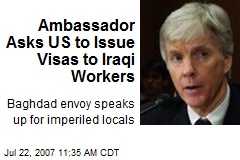 Ambassador Asks US to Issue Visas to Iraqi Workers
