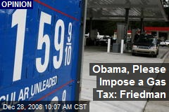 Obama, Please Impose a Gas Tax: Friedman