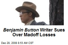 Benjamin Button Writer Sues Over Madoff Losses