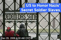 US to Honor Nazis' Secret Soldier Slaves
