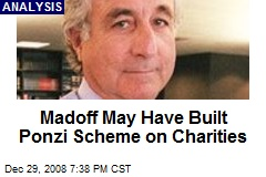 Madoff May Have Built Ponzi Scheme on Charities