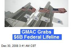 GMAC Grabs $6B Federal Lifeline