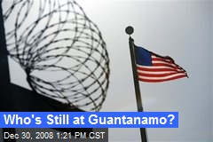 Who's Still at Guantanamo?