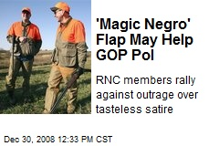 'Magic Negro' Flap May Help GOP Pol