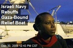Israeli Navy Rebuffs Gaza-Bound Relief Boat