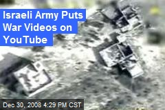 Israeli Army Puts War Videos on YouTube