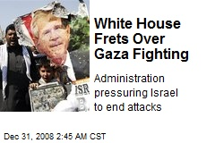 White House Frets Over Gaza Fighting