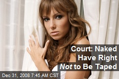 Court: Naked Have Right Not to Be Taped