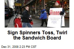 Sign Spinners Toss, Twirl the Sandwich Board