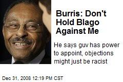Burris: Don't Hold Blago Against Me