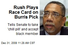 Rush Plays Race Card on Burris Pick
