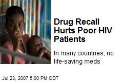 Drug Recall Hurts Poor HIV Patients