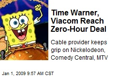 Time Warner, Viacom Reach Zero-Hour Deal