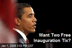 Want Two Free Inauguration Tix?