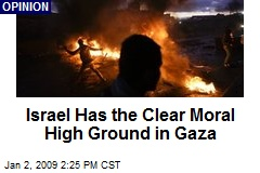 Israel Has the Clear Moral High Ground in Gaza
