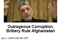 Outrageous Corruption, Bribery Rule Afghanistan