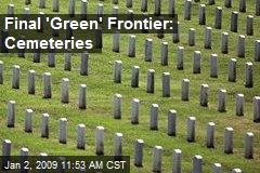 Final 'Green' Frontier: Cemeteries