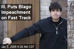 Ill. Puts Blago Impeachment on Fast Track