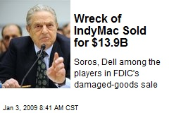 Wreck of IndyMac Sold for $13.9B