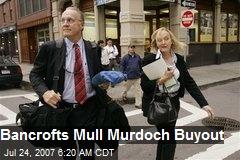 Bancrofts Mull Murdoch Buyout