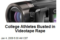 College Athletes Busted in Videotape Rape
