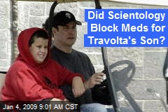 Did Scientology Block Meds for Travolta's Son?