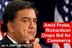 Amid Probe, Richardson Drops Bid for Commerce