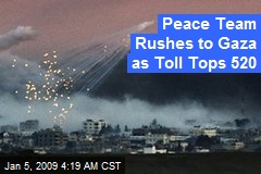 Peace Team Rushes to Gaza as Toll Tops 520
