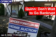 Quinn: Don't Wait to Go Bankrupt