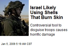 Israel Likely Using Shells That Burn Skin
