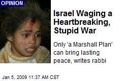 Israel Waging a Heartbreaking, Stupid War