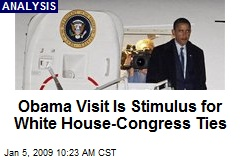Obama Visit Is Stimulus for White House-Congress Ties
