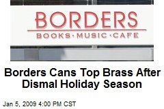 Borders Cans Top Brass After Dismal Holiday Season