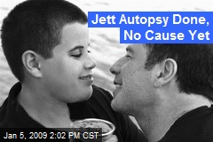 Jett Autopsy Done, No Cause Yet
