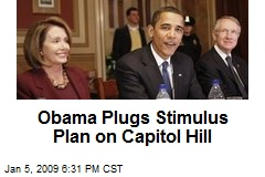 Obama Plugs Stimulus Plan on Capitol Hill